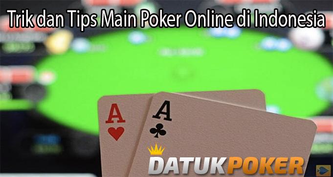 Trik dan Tips Main Poker Online di Indonesia