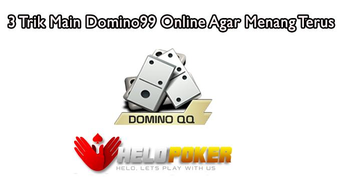 3 Trik Main Domino99 Online Agar Menang Terus