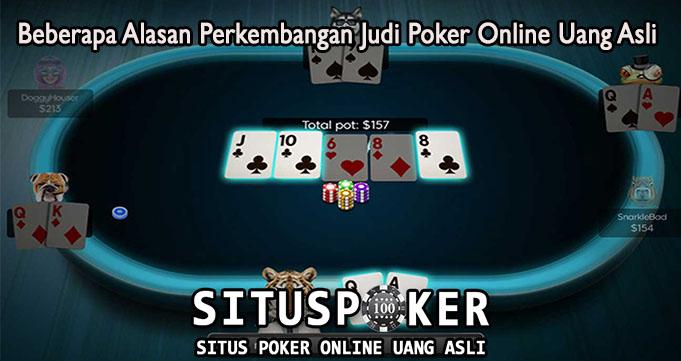 Beberapa Alasan Perkembangan Judi Poker Online Uang Asli